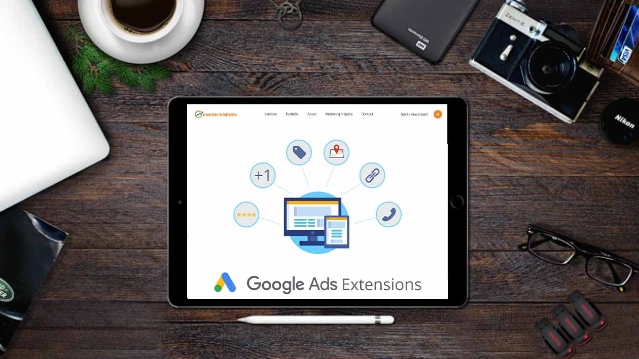 Google ad extensions you need to be using today